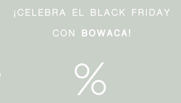 black friday en bowaca